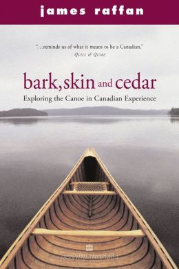 Bark, Skin and Cedar: Reflections on the Canoe in the Canadian Experience