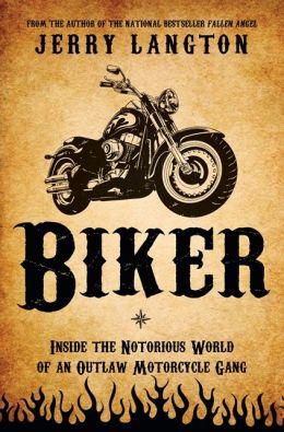 Biker: Inside the Notorious World of an Outlaw Motorcycle Gang