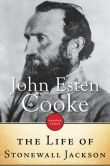 Book Cover Image. Title: The Life of Stonewall Jackson, Author: John Esten Cooke