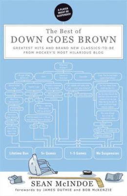 The Best of Down Goes Brown: Greatest Hits and Brand New Classics-to-Be from Hockey's Most Hilarious Blog