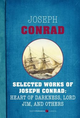 Selected Works of Joseph Conrad: Heart of Darkness, Lord Jim, and Others: Six-book Bundle