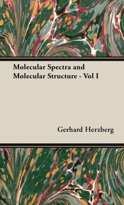 Molecular Spectra and Molecular Structure - Vol I