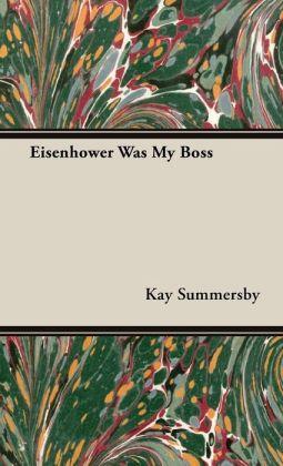 Eisenhower Was My Boss