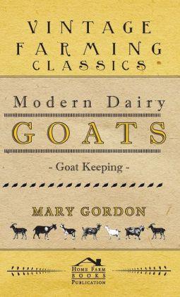 Modern Dairy Goats -Goat Keeping
