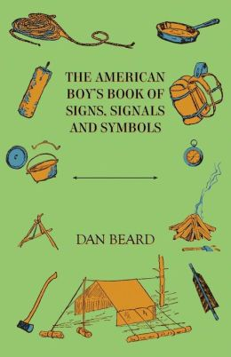 The American Boy's Book of Signs, Signals and Symbols