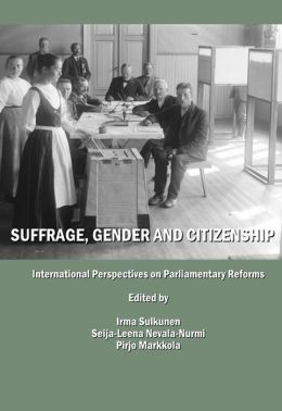 Suffrage, Gender and Citizenship - International Perspectives on Parliamentary Reforms