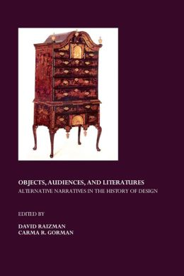 Objects, Audiences, and Literatures: Alternative Narratives in the History of Design