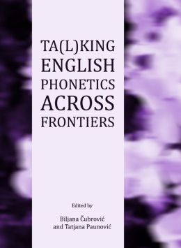 Ta(l)King English Phonetics Across Frontiers