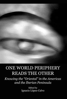 One World Periphery Reads the Other: Knowing the