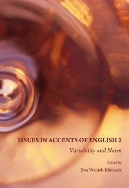 Issues in Accents of English 2: Variability and Norm