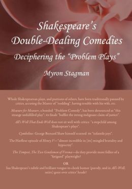Shakespeare's Double-Dealing Comedies: Deciphering the Problem Plays