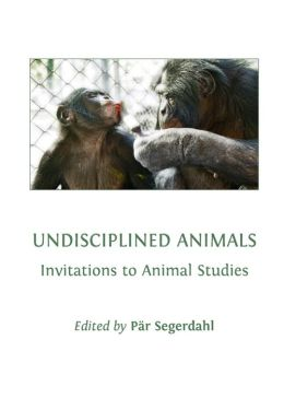 Undisciplined Animals: Invitations to Animal Studies
