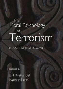 The Moral Psychology of Terrorism: Implications for Security
