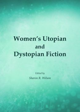 Women's Utopian and Dystopian Fiction