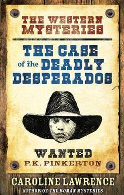 P.K. Pinkerton and the Deadly Desperados (P.K. Pinkerton Series #1)