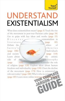 Understand Existentialism: A Teach Yourself Guide