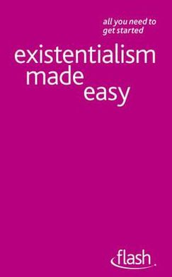Existentialism Made Easy. Mel Thompson, Nigel Rodgers