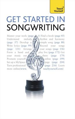 Get Started In Songwriting: Teach Yourself