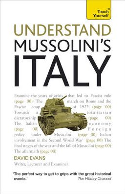 Understand Mussolini's Italy A Teach Yourself Guide