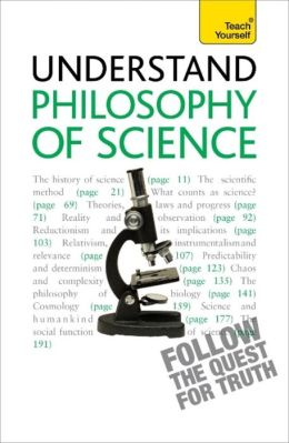 Understand Philosophy of Science: A Teach Yourself Guide