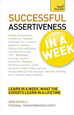Successful Assertiveness in a Week A Teach Yourself Guide