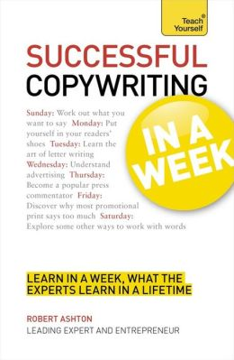 Successful Copywriting In a Week A Teach Yourself Guide