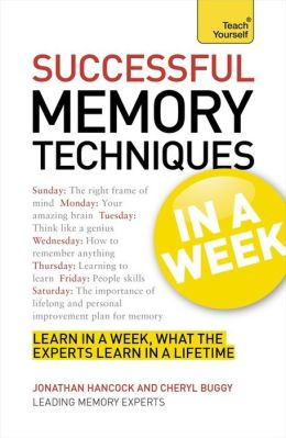 Successful Memory Techniques In a Week A Teach Yourself Guide