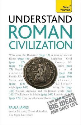 Understand Roman Civilization A Teach Yourself Guide