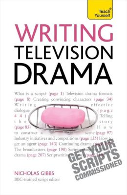 Writing Television Drama A Teach Yourself Guide