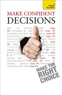 Make Confident Decisions A Teach Yourself Guide