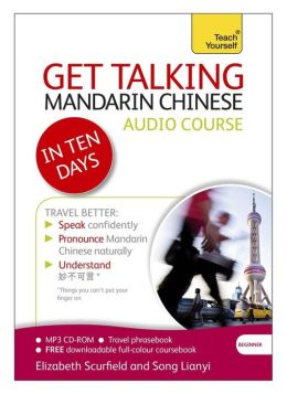 Get Talking Mandarin Chinese in Ten Days: A Teach Yourself Guide