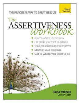 The Assertiveness Workbook: A Teach Yourself Guide