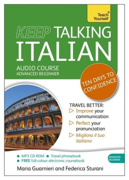 Keep Talking Italian: A Teach Yourself Audio Program