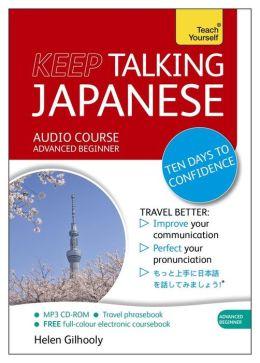 Keep Talking Japanese: A Teach Yourself Audio Program