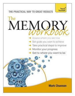 The Memory Workbook: A Teach Yourself Guide