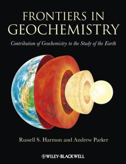 Frontiers in Geochemistry: Contribution of Geochemistry to the Study of the Earth