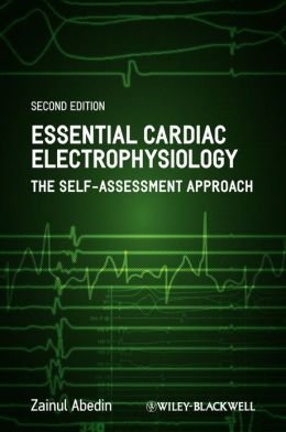 Essential Cardiac Electrophysiology: The Self-Assessment Approach