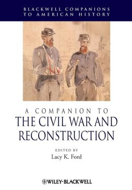 A Companion to the Civil War and Reconstruction
