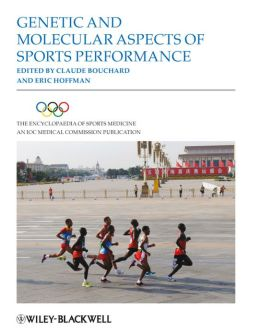 The Encyclopaedia of Sports Medicine: An IOC Medical Commission Publication, Genetic and Molecular Aspects of Sports Performance