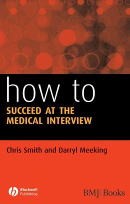 How to Succeed at the Medical Interview