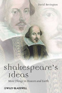 Shakespeare's Ideas: More Things in Heaven and Earth