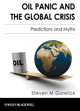 Oil Panic and the Global Crisis: Predictions and Myths