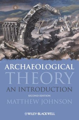 Archaeological Theory: An Introduction