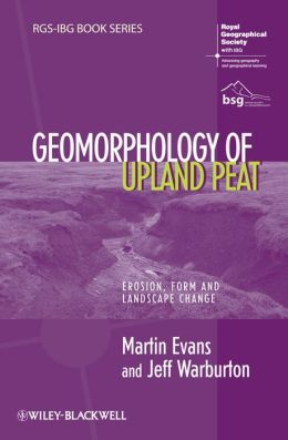 Geomorphology of Upland Peat: Erosion, Form and Landscape Change