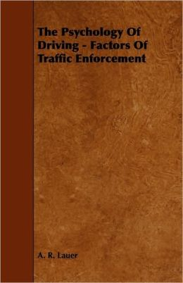 The Psychology Of Driving - Factors Of Traffic Enforcement
