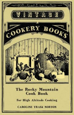 The Rocky Mountain Cook Book for High Altitude Cooking