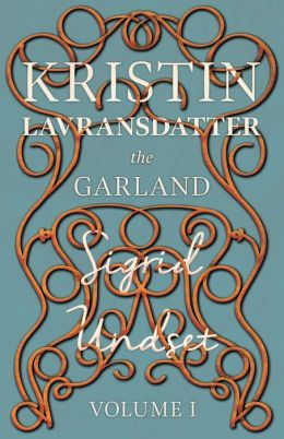 Kristin Lavransdatter - The Garland - The Mistress Of Husaby