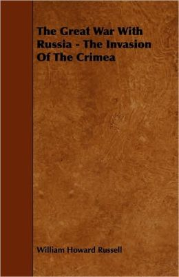 The Great War With Russia - The Invasion Of The Crimea