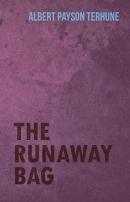 The Runaway Bag
