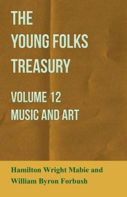 The Young Folks Treasury - Volume 12 - Music and Art